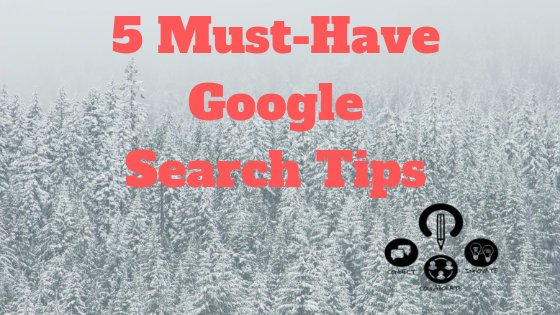 5 Must Have Google Search Tips