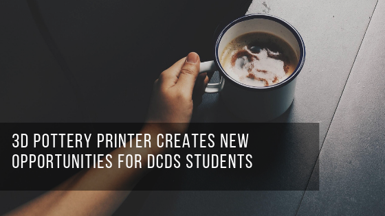 3D Ceramic Printer  creates new opportunities for students