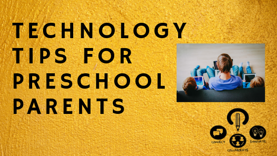 Tech Tips for Preschool Parents