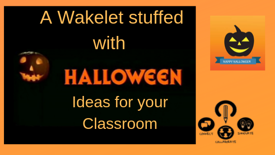 A Wakelet stuffed with Halloween Ideas for your Classroom