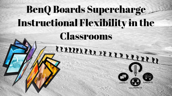 BenQ Boards Supercharge Instructional Flexibility in the Classrooms