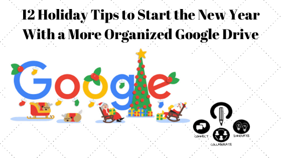 12 Holiday Tips to Start the New Year With a More Organized Google Drive